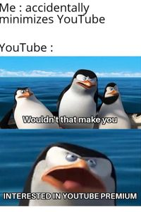 *Laughs in YouTube Vanced*